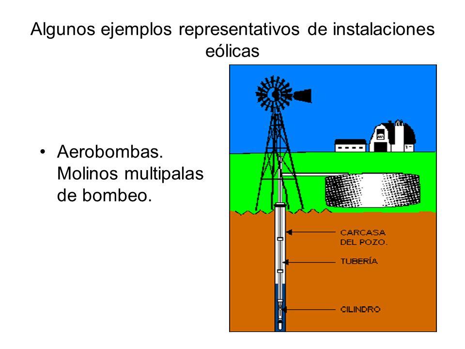 Algunos ejemplos representativos de instalaciones eólicas Aerobombas. Molinos multipalas de bombeo.