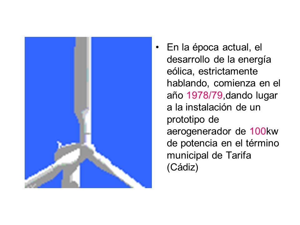 En la época actual, el desarrollo de la energía eólica, estrictamente hablando, comienza en el año 1978/79,dando lugar a la instalación de un prototip