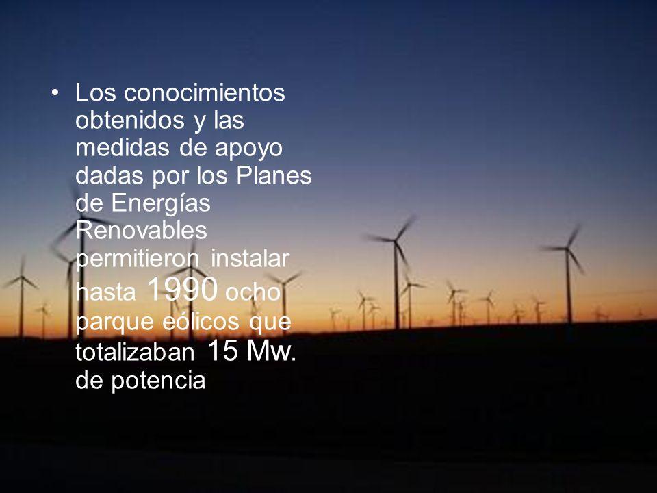 Los conocimientos obtenidos y las medidas de apoyo dadas por los Planes de Energías Renovables permitieron instalar hasta 1990 ocho parque eólicos que