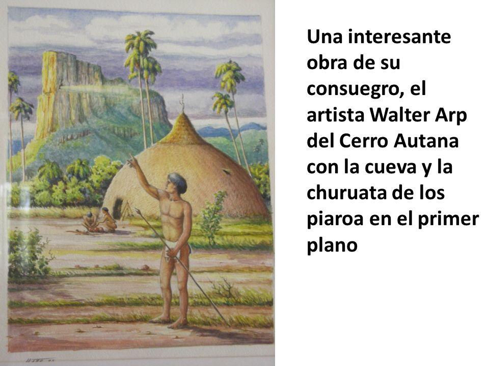 Una interesante obra de su consuegro, el artista Walter Arp del Cerro Autana con la cueva y la churuata de los piaroa en el primer plano