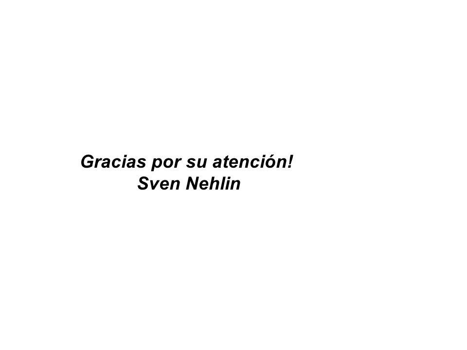 Gracias por su atención! Sven Nehlin
