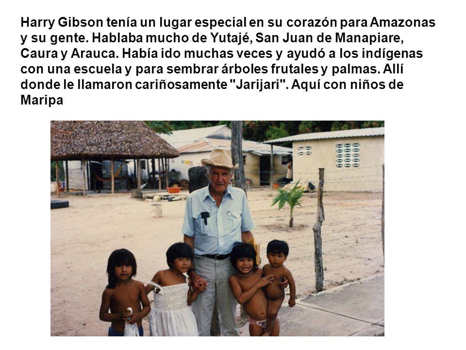 Harry Gibson tenía un lugar especial en su corazón para Amazonas y su gente.