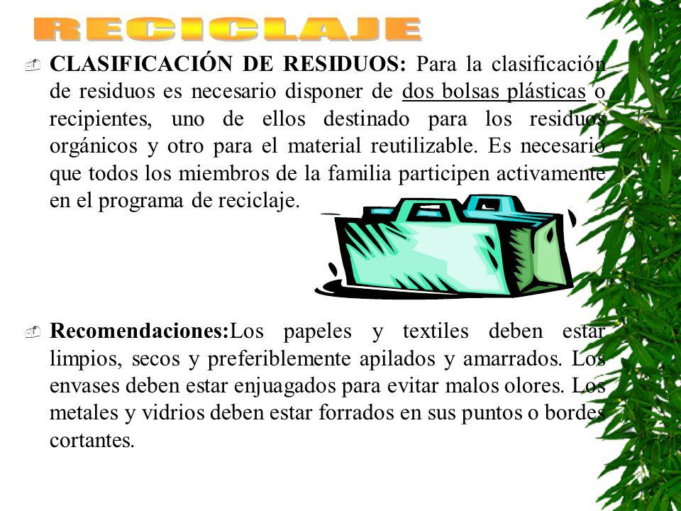 CLASIFICACIÓN DE RESIDUOS: Para la clasificación de residuos es necesario disponer de dos bolsas plásticas o recipientes, uno de ellos destinado para los residuos orgánicos y otro para el material reutilizable.