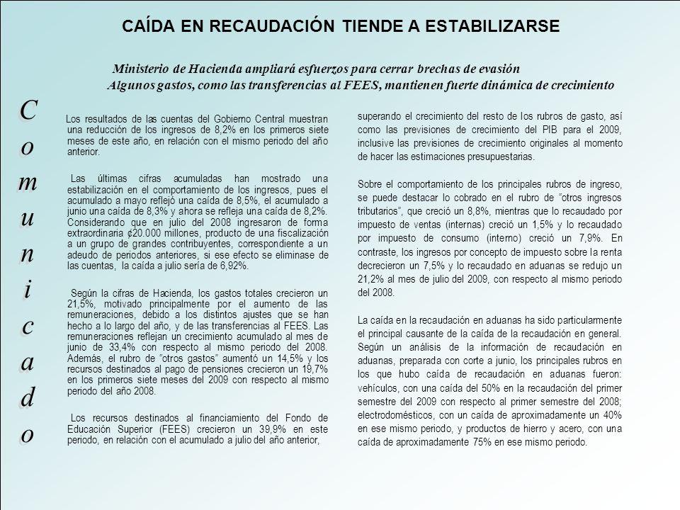 CAÍDA EN RECAUDACIÓN TIENDE A ESTABILIZARSE Ministerio de Hacienda ampliará esfuerzos para cerrar brechas de evasión Algunos gastos, como las transfer