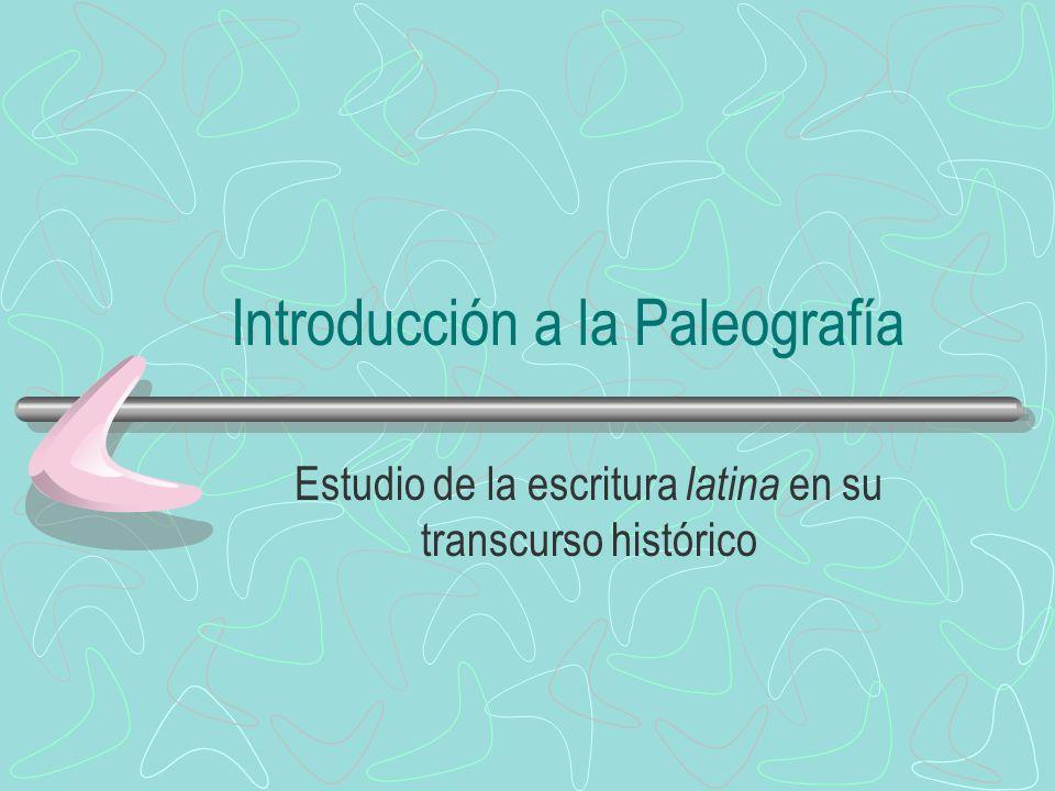 Introducción a la Paleografía Estudio de la escritura latina en su transcurso histórico