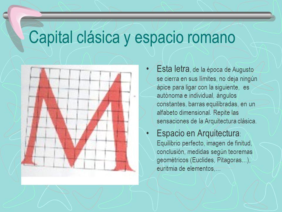 Capital clásica y espacio romano Esta letra, de la época de Augusto se cierra en sus límites, no deja ningún ápice para ligar con la siguiente, es aut