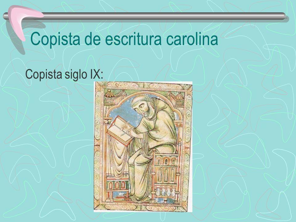 Copista de escritura carolina Copista siglo IX: