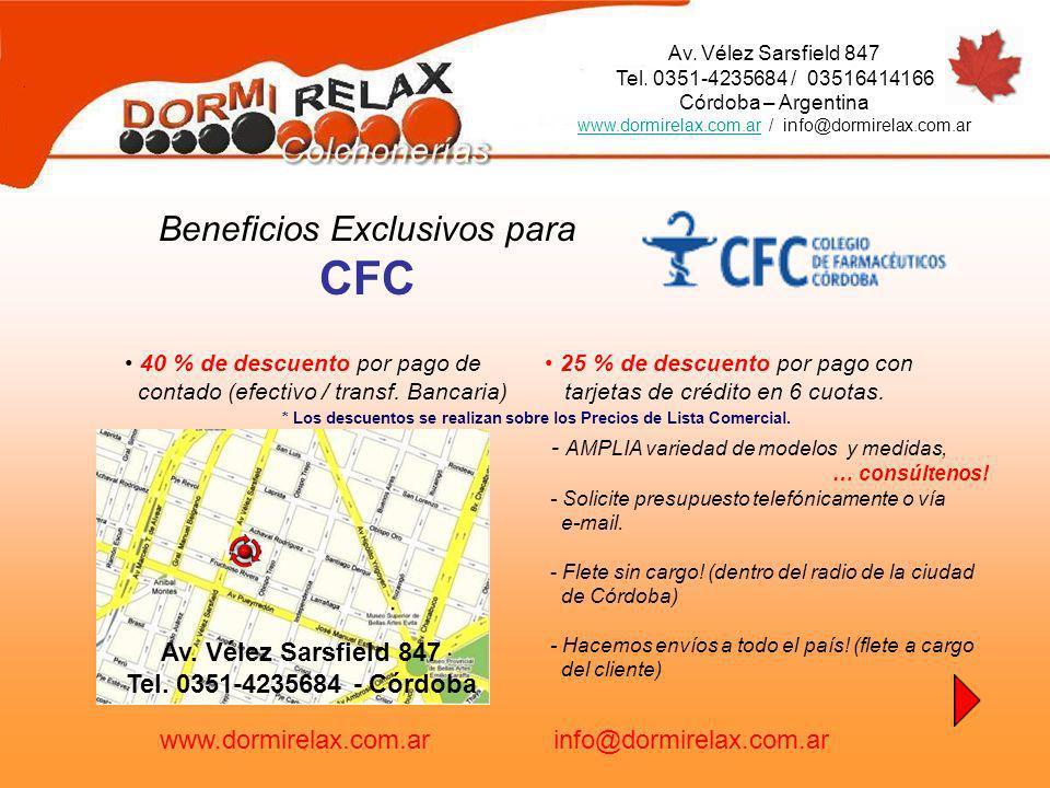 Av. Vélez Sarsfield 847 Tel. 0351-4235684 / 03516414166 Córdoba – Argentina www.dormirelax.com.arwww.dormirelax.com.ar / info@dormirelax.com.ar 25 % d