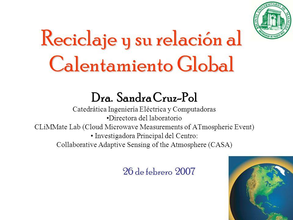 Reciclaje y su relación al Calentamiento Global Dra.