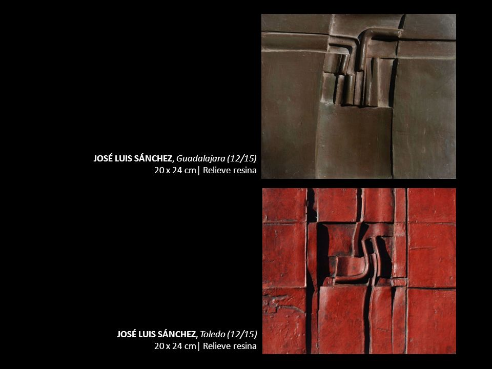 JOSÉ LUIS SÁNCHEZ, Guadalajara (12/15) 20 x 24 cm Relieve resina JOSÉ LUIS SÁNCHEZ, Toledo (12/15) 20 x 24 cm Relieve resina