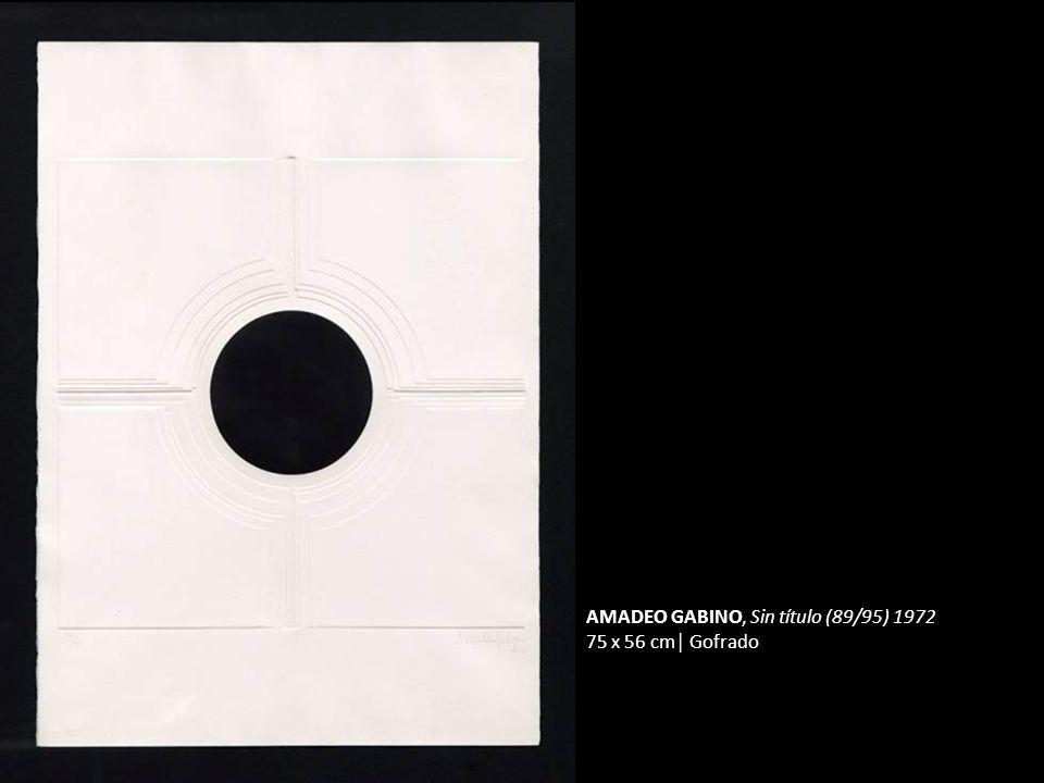 AMADEO GABINO, Sin título (89/95) 1972 75 x 56 cm Gofrado
