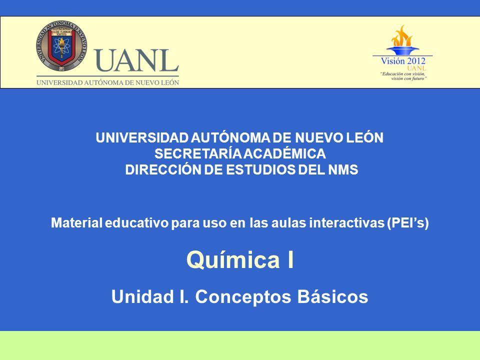 UNIVERSIDAD AUTÓNOMA DE NUEVO LEÓN SECRETARÍA ACADÉMICA DIRECCIÓN DE ESTUDIOS DEL NMS Material educativo para uso en las aulas interactivas (PEIs) Quí