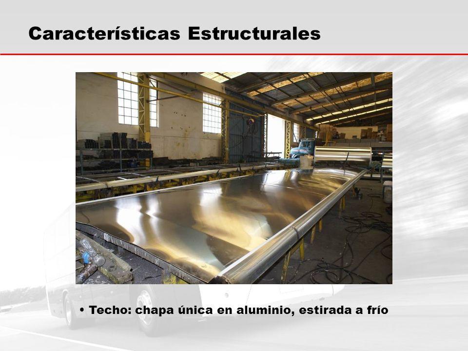 Características Estructurales Techo: chapa única en aluminio, estirada a frío