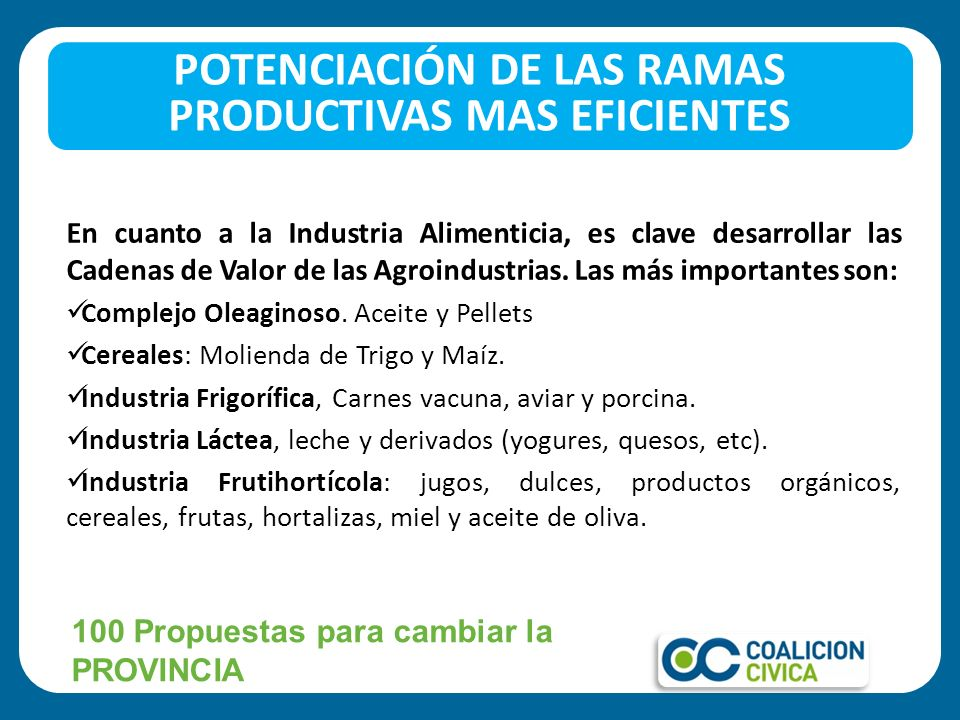 En cuanto a la Industria Alimenticia, es clave desarrollar las Cadenas de Valor de las Agroindustrias. Las más importantes son: Complejo Oleaginoso. A