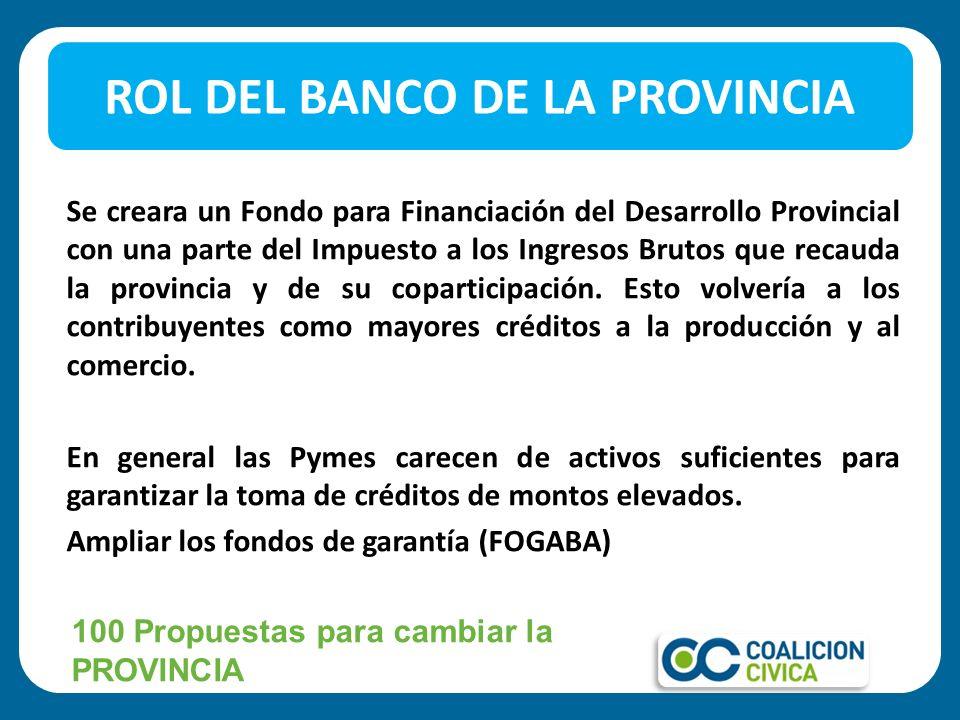 Se creara un Fondo para Financiación del Desarrollo Provincial con una parte del Impuesto a los Ingresos Brutos que recauda la provincia y de su copar