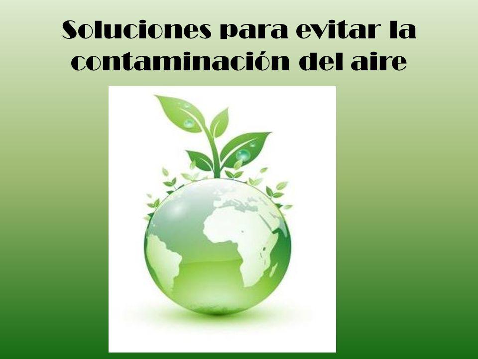 Soluciones para evitar la contaminación del aire