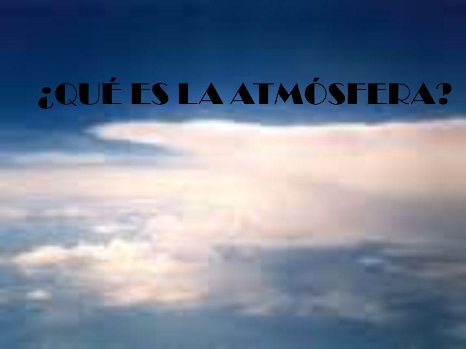 La atmósfera terrestre es la capa gaseosa que rodea a la Tierra.