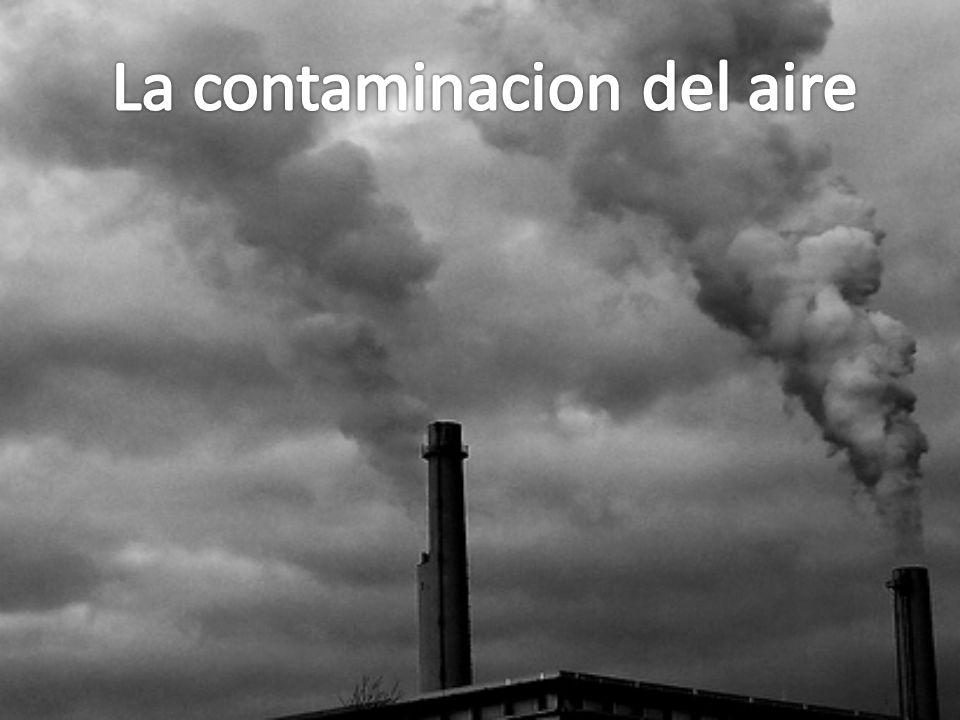CAUSAS DE LA CONTAMINACIÓN DEL AIRE