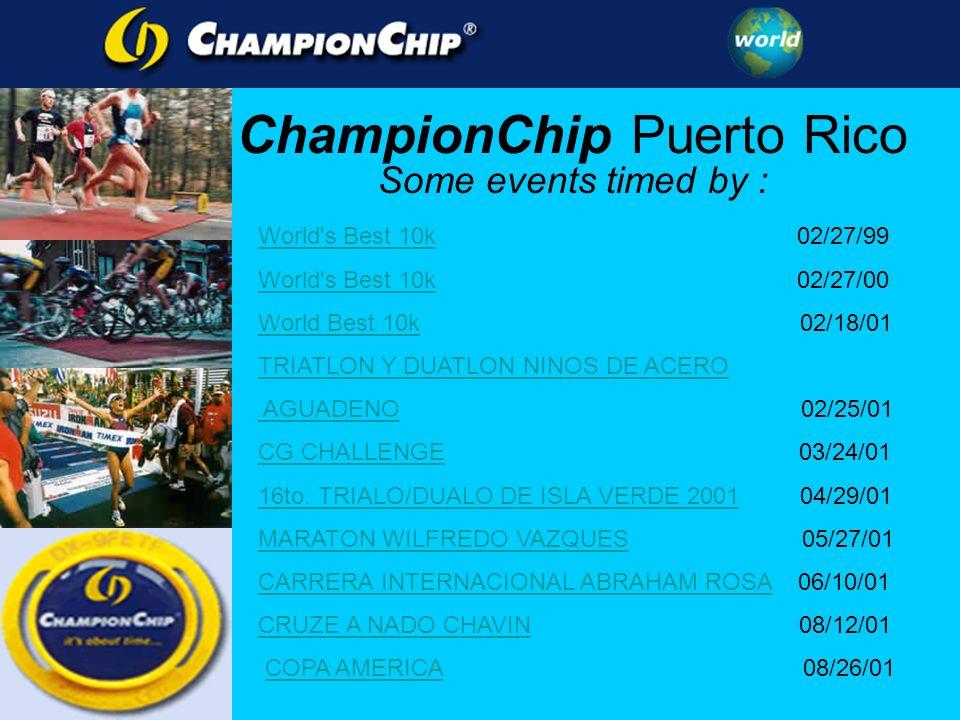 Some events timed by : World s Best 10kWorld s Best 10k 02/27/99 World s Best 10kWorld s Best 10k 02/27/00 World Best 10kWorld Best 10k 02/18/01 TRIATLON Y DUATLON NINOS DE ACERO AGUADENO AGUADENO 02/25/01 CG CHALLENGECG CHALLENGE 03/24/01 16to.