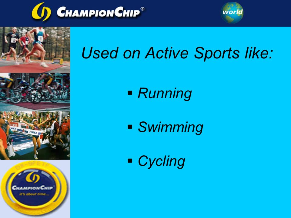 Used on Active Sports like: Running Swimming Cycling