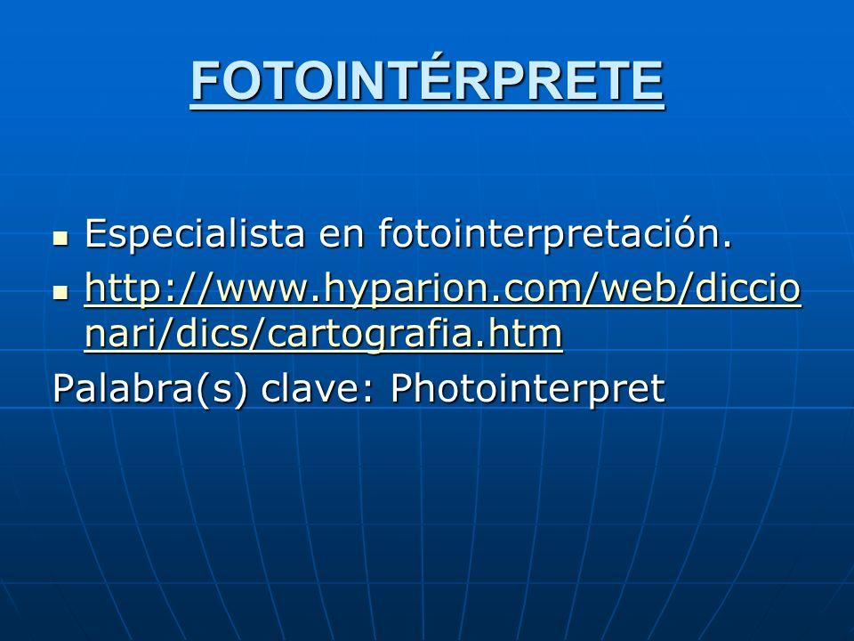 FOTOINTÉRPRETE Especialista en fotointerpretación.