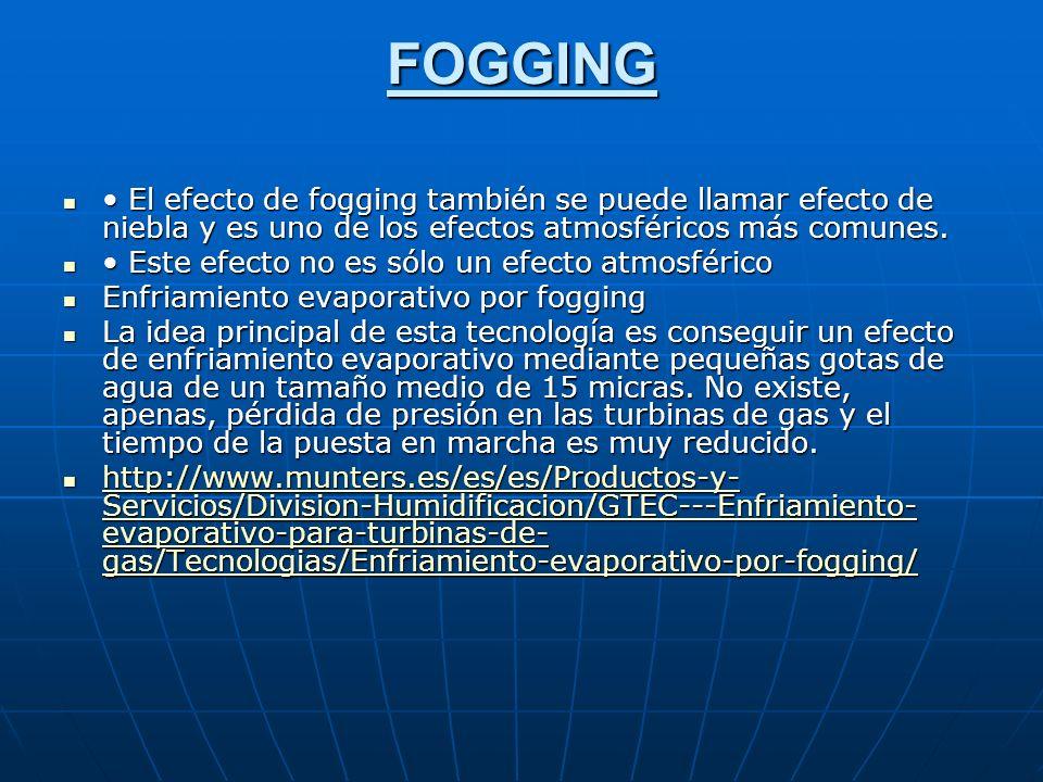 FOGGING El efecto de fogging también se puede llamar efecto de niebla y es uno de los efectos atmosféricos más comunes.
