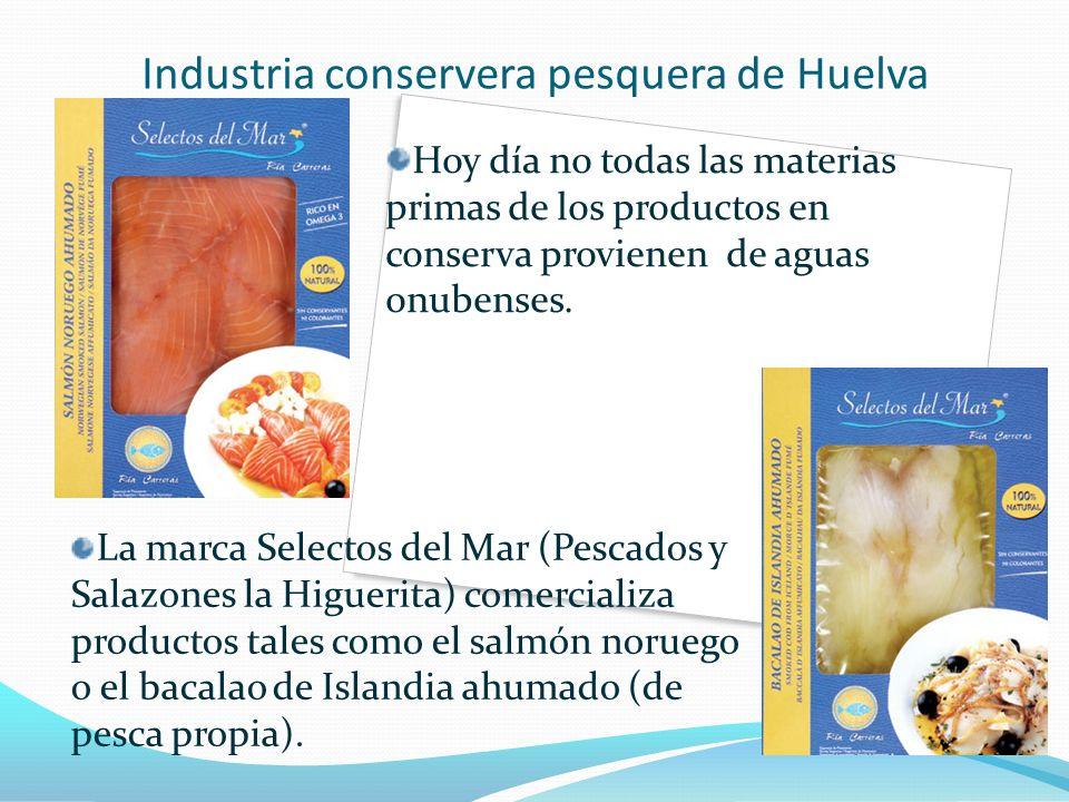 Industria conservera pesquera de Huelva La marca Selectos del Mar (Pescados y Salazones la Higuerita) comercializa productos tales como el salmón noru