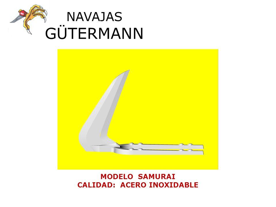 NAVAJAS GÜTERMANN MODELO SAMURAI CALIDAD: ACERO INOXIDABLE