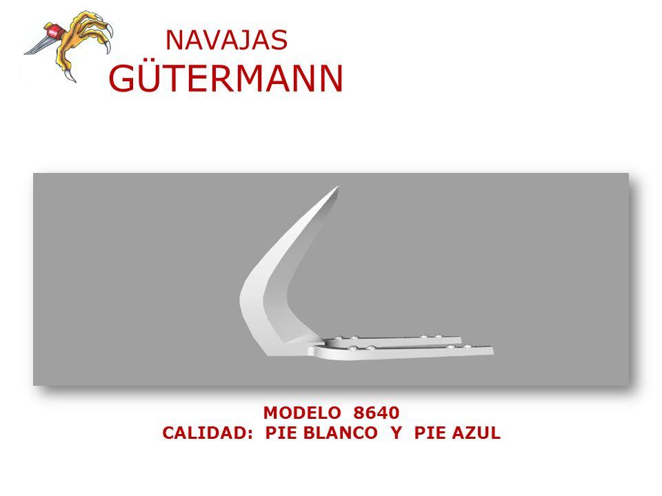 NAVAJAS GÜTERMANN MODELO 8640 CALIDAD: PIE BLANCO Y PIE AZUL