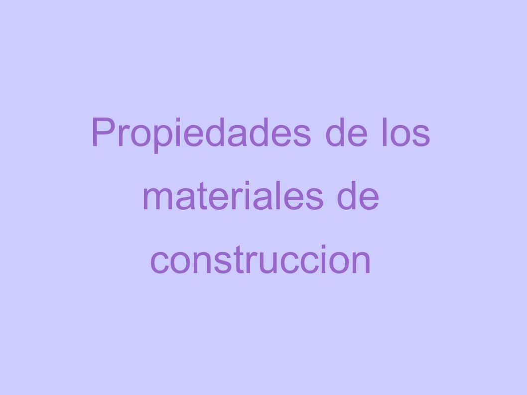 Propiedades de los materiales de construccion