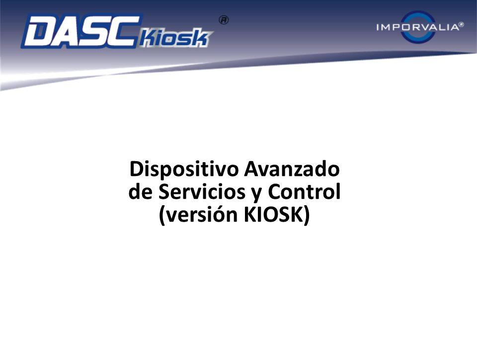 Dispositivo Avanzado de Servicios y Control (versión KIOSK)
