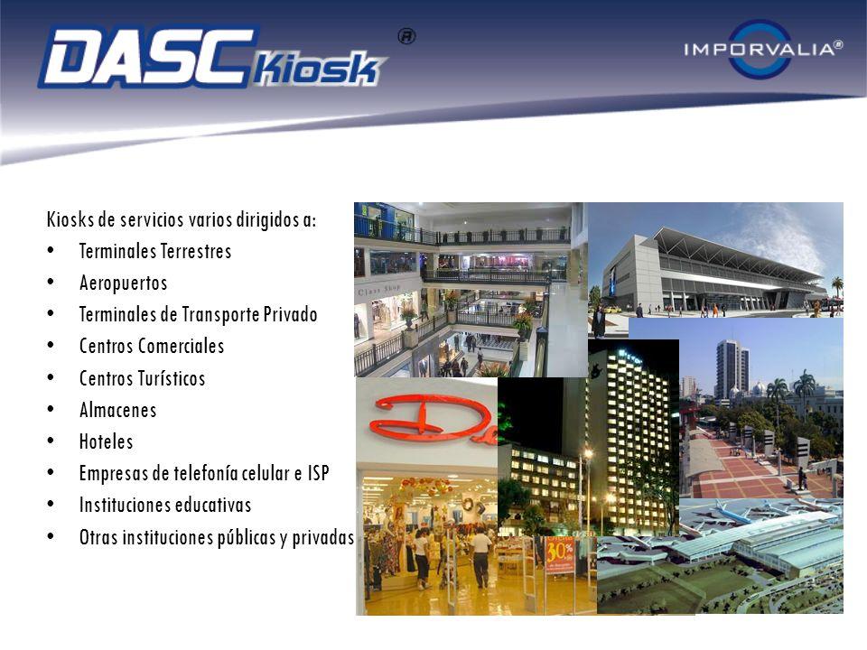 Kiosks de servicios varios dirigidos a: Terminales Terrestres Aeropuertos Terminales de Transporte Privado Centros Comerciales Centros Turísticos Alma