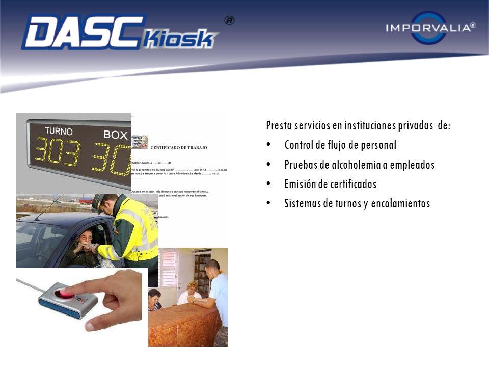 Presta servicios en instituciones privadas de: Control de flujo de personal Pruebas de alcoholemia a empleados Emisión de certificados Sistemas de tur