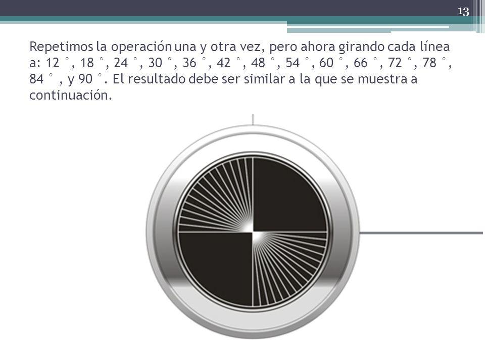 Repetimos la operación una y otra vez, pero ahora girando cada línea a: 12 °, 18 °, 24 °, 30 °, 36 °, 42 °, 48 °, 54 °, 60 °, 66 °, 72 °, 78 °, 84 °,