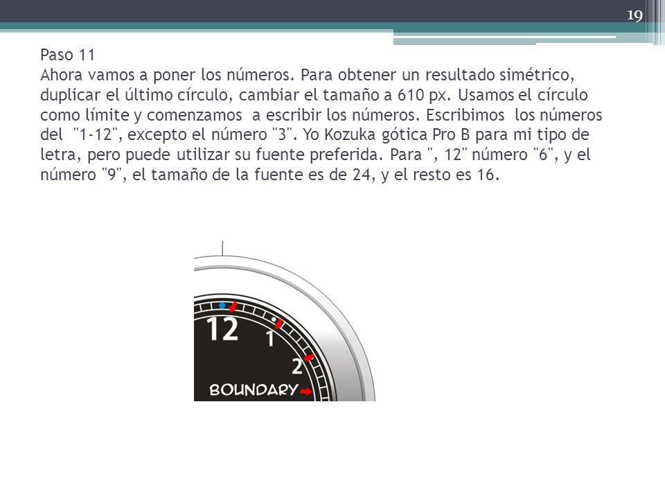 Paso 11 Ahora vamos a poner los números. Para obtener un resultado simétrico, duplicar el último círculo, cambiar el tamaño a 610 px. Usamos el círcul