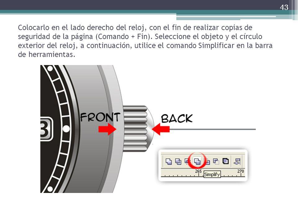 Colocarlo en el lado derecho del reloj, con el fin de realizar copias de seguridad de la página (Comando + Fin). Seleccione el objeto y el círculo ext