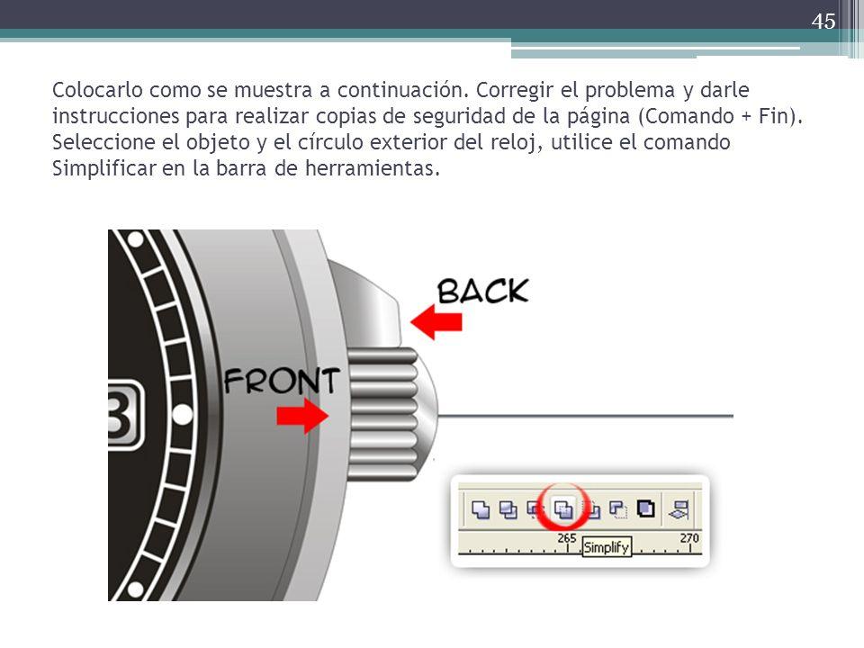 Colocarlo como se muestra a continuación. Corregir el problema y darle instrucciones para realizar copias de seguridad de la página (Comando + Fin). S