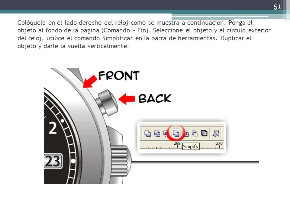 Colóquelo en el lado derecho del reloj como se muestra a continuación. Ponga el objeto al fondo de la página (Comando + Fin). Seleccione el objeto y e