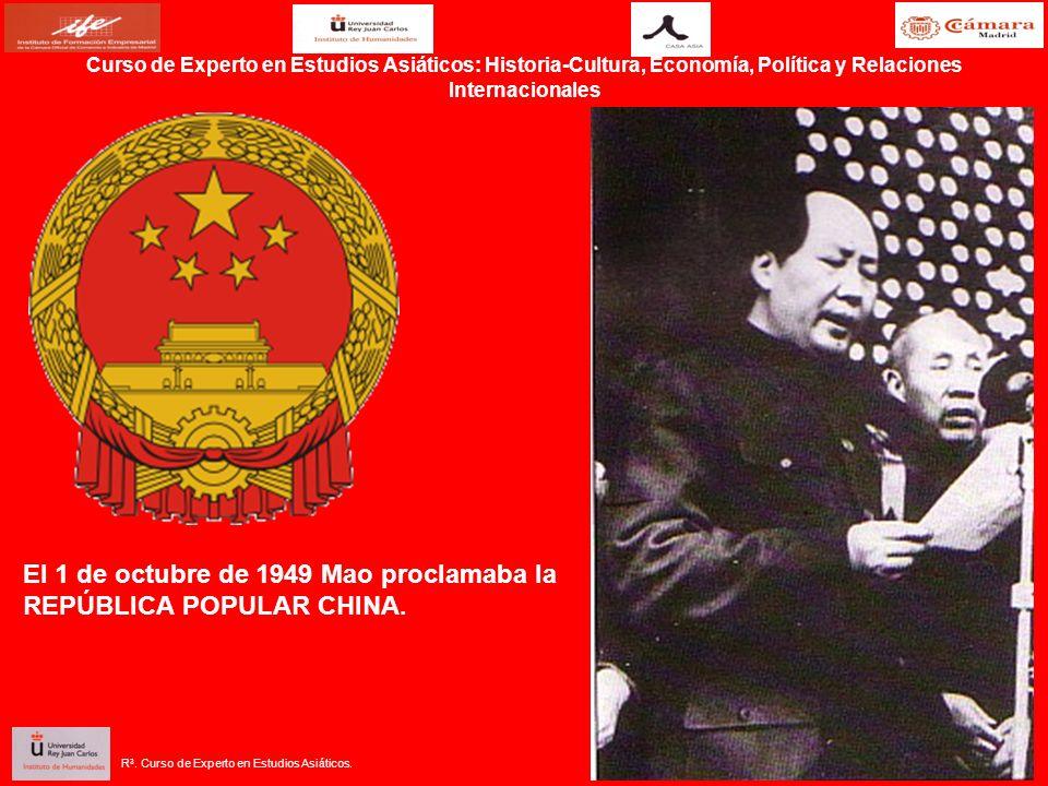El 1 de octubre de 1949 Mao proclamaba la REPÚBLICA POPULAR CHINA. Curso de Experto en Estudios Asiáticos: Historia-Cultura, Economía, Política y Rela