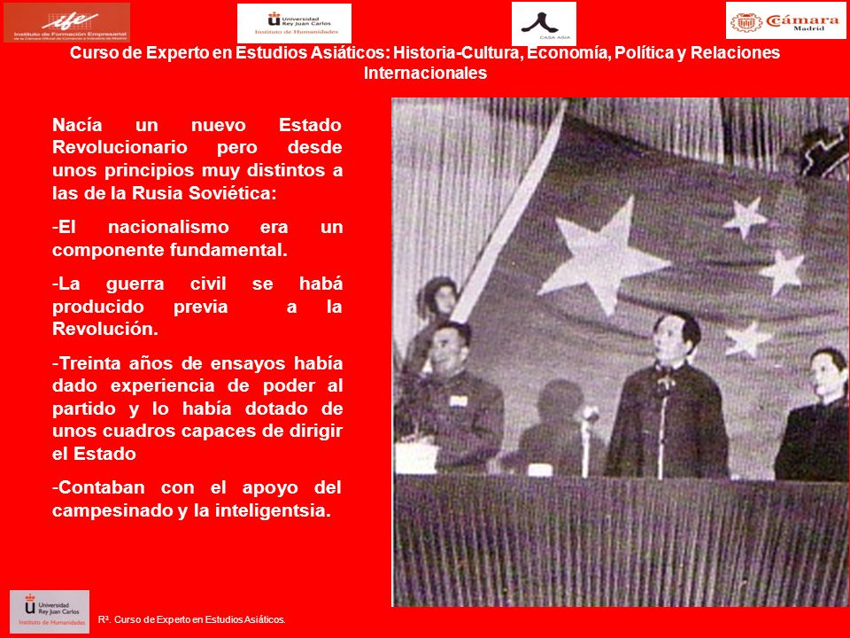 Nacía un nuevo Estado Revolucionario pero desde unos principios muy distintos a las de la Rusia Soviética: -El nacionalismo era un componente fundamental.