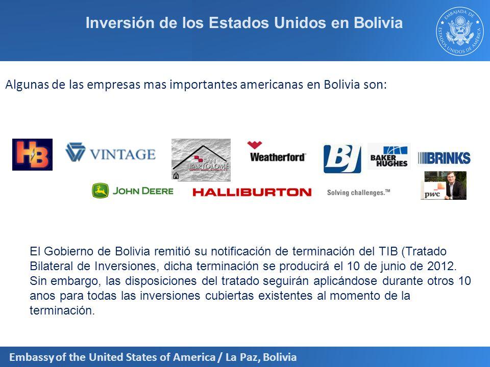 Embassy of the United States of America / La Paz, Bolivia Inversión de los Estados Unidos en Bolivia El Gobierno de Bolivia remitió su notificación de