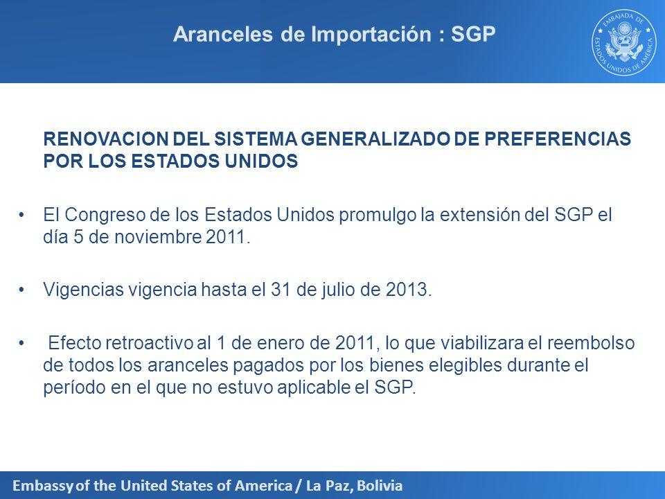 Embassy of the United States of America / La Paz, Bolivia Aranceles de Importación : SGP RENOVACION DEL SISTEMA GENERALIZADO DE PREFERENCIAS POR LOS E