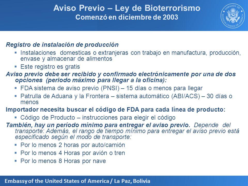 Embassy of the United States of America / La Paz, Bolivia Aviso Previo – Ley de Bioterrorismo Comenzó en diciembre de 2003 Registro de instalación de
