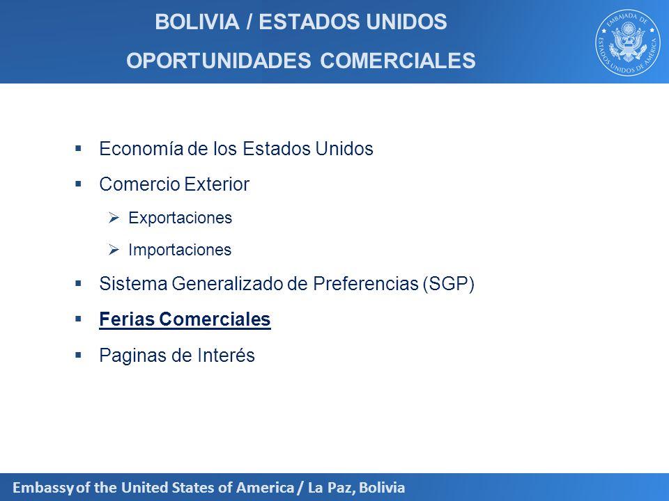 Embassy of the United States of America / La Paz, Bolivia BOLIVIA / ESTADOS UNIDOS OPORTUNIDADES COMERCIALES Economía de los Estados Unidos Comercio E