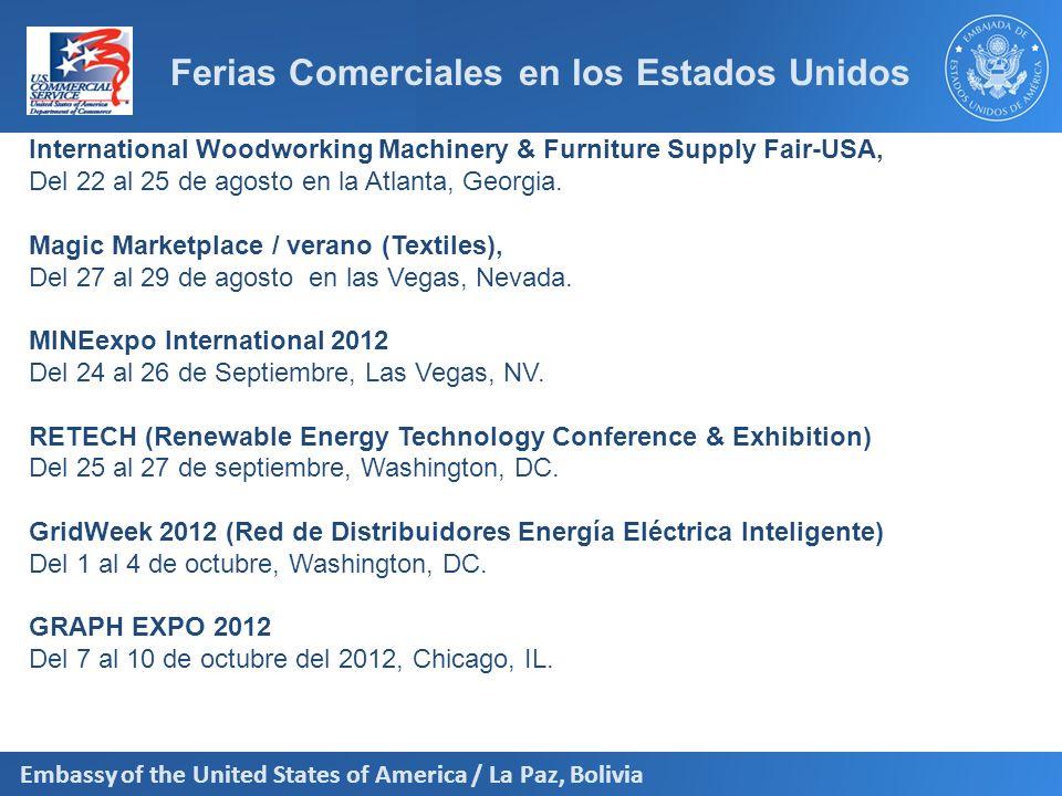 Embassy of the United States of America / La Paz, Bolivia Ferias Comerciales en los Estados Unidos International Woodworking Machinery & Furniture Sup