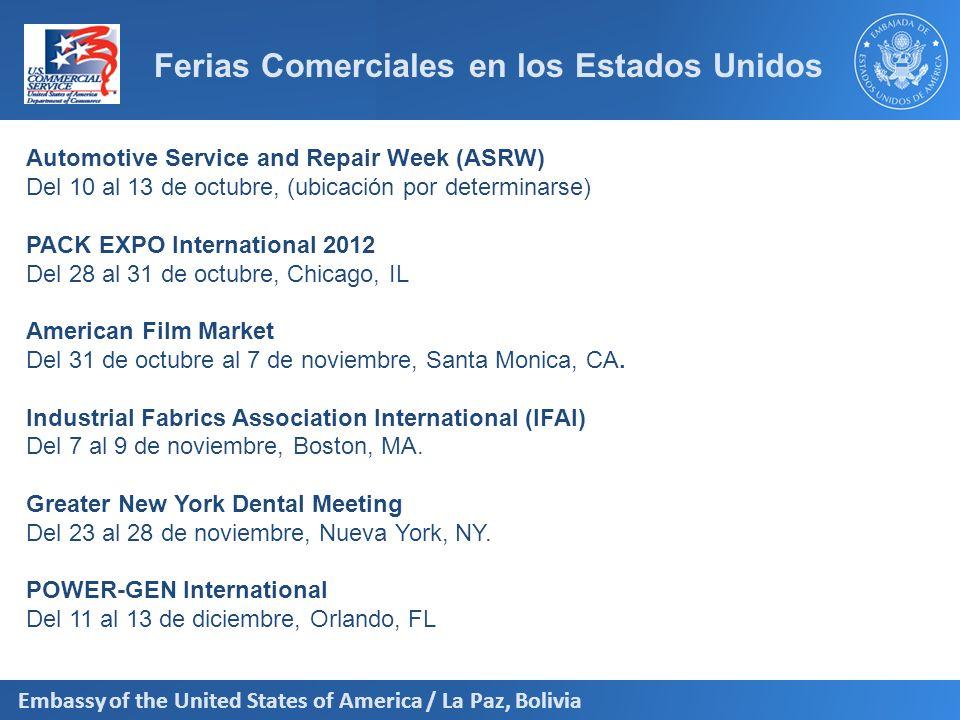 Embassy of the United States of America / La Paz, Bolivia Ferias Comerciales en los Estados Unidos Automotive Service and Repair Week (ASRW) Del 10 al