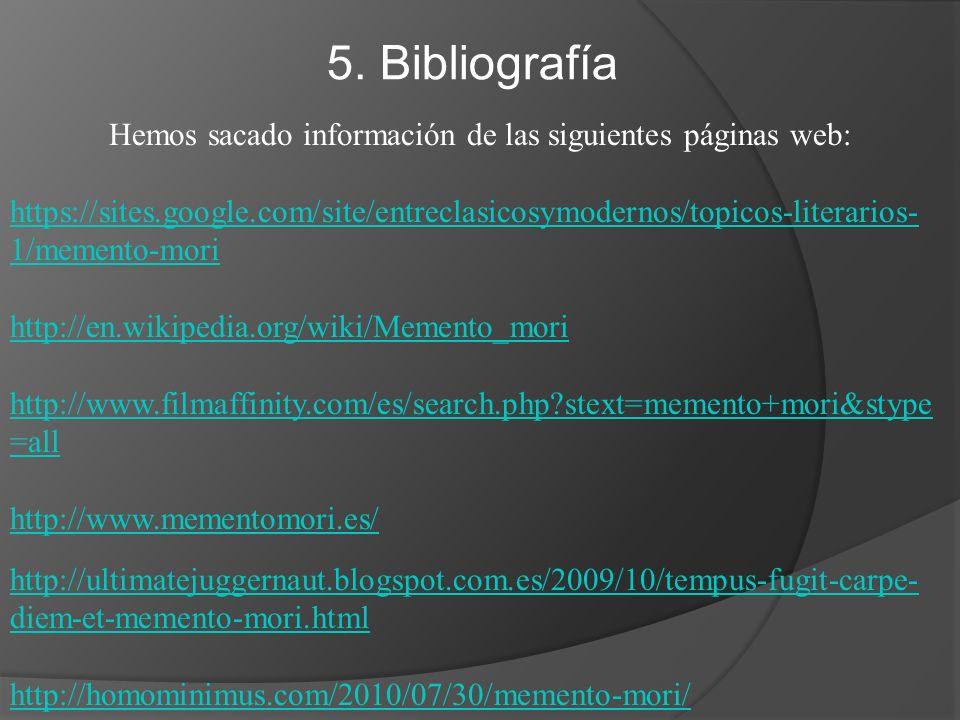 5. Bibliografía Hemos sacado información de las siguientes páginas web: https://sites.google.com/site/entreclasicosymodernos/topicos-literarios- 1/mem