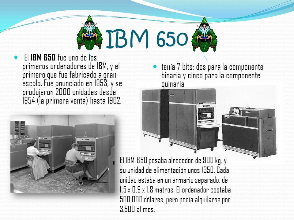 IBM 650 El IBM 650 fue uno de los primeros ordenadores de IBM, y el primero que fue fabricado a gran escala. Fue anunciado en 1953, y se produjeron 20