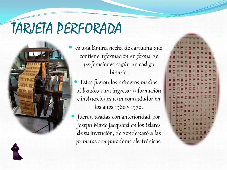 TARJETA PERFORADA es una lámina hecha de cartulina que contiene información en forma de perforaciones según un código binario. Estos fueron los primer