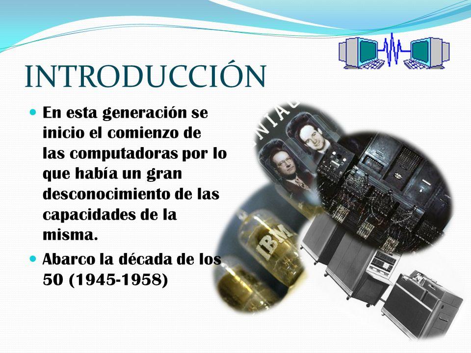 Características Usaban tubos al vacío o (bulbos) para procesar información.tubos al vacío o (bulbos) Usaban tarjetas perforadas para entrar los datos y los programas.